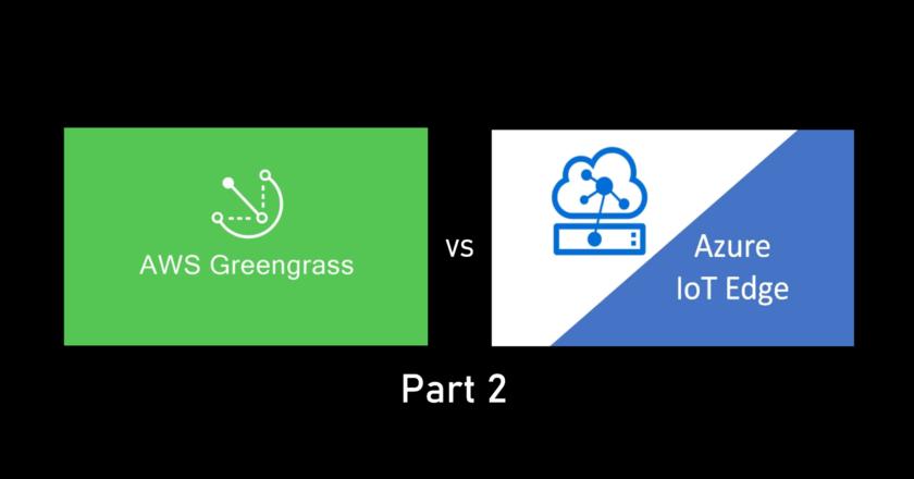 IoT Edge Computing – AWS IoT Greengrass vs Azure IoT Edge (Part 2)